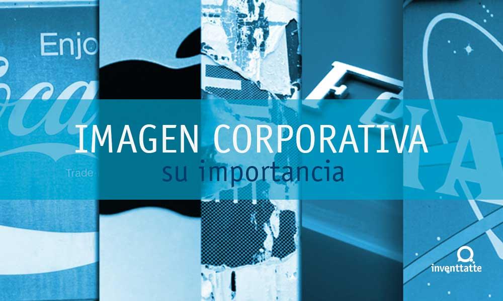 La importancia de una Imagen Corporativa