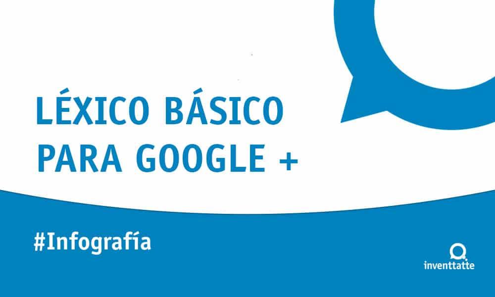 Infografía: Léxico básico de Google Plus