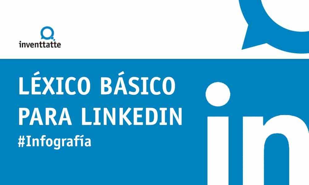 Infografía: Léxico básico para LinkedIn