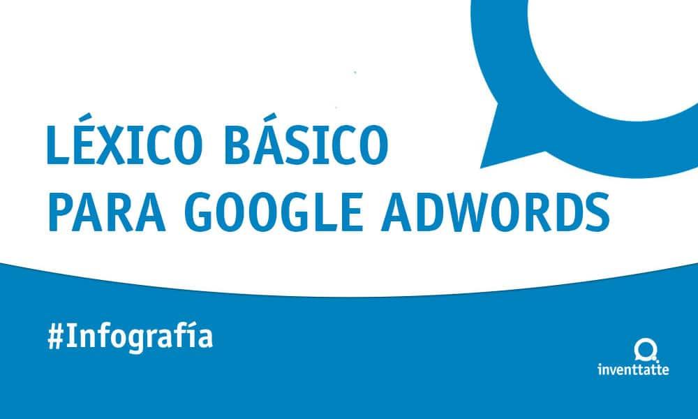 Infografía: Léxico básico para Google Adwords