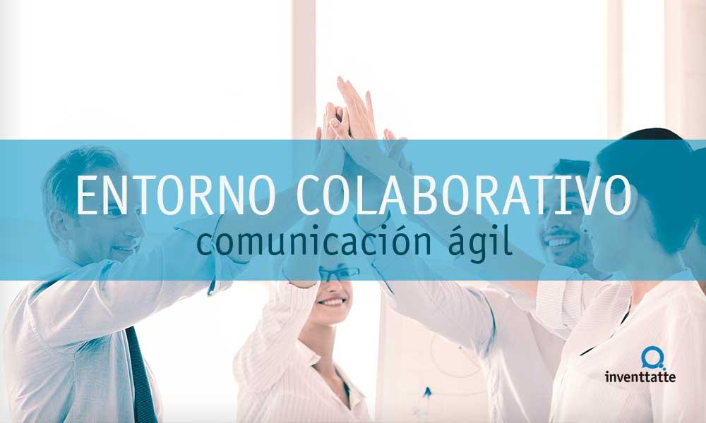 Entorno colaborativo: Comunicación ágil en gestión de proyectos