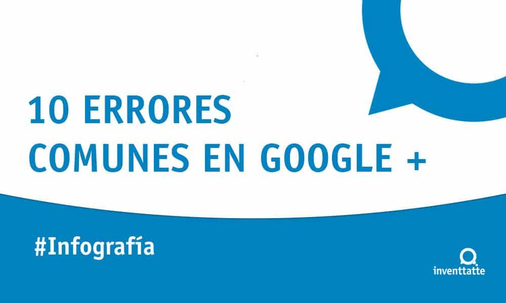 Infografía: 10 errores comunes en Google Plus