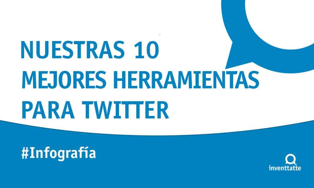 Infografía: Nuestras 10 mejores herramientas para Twitter