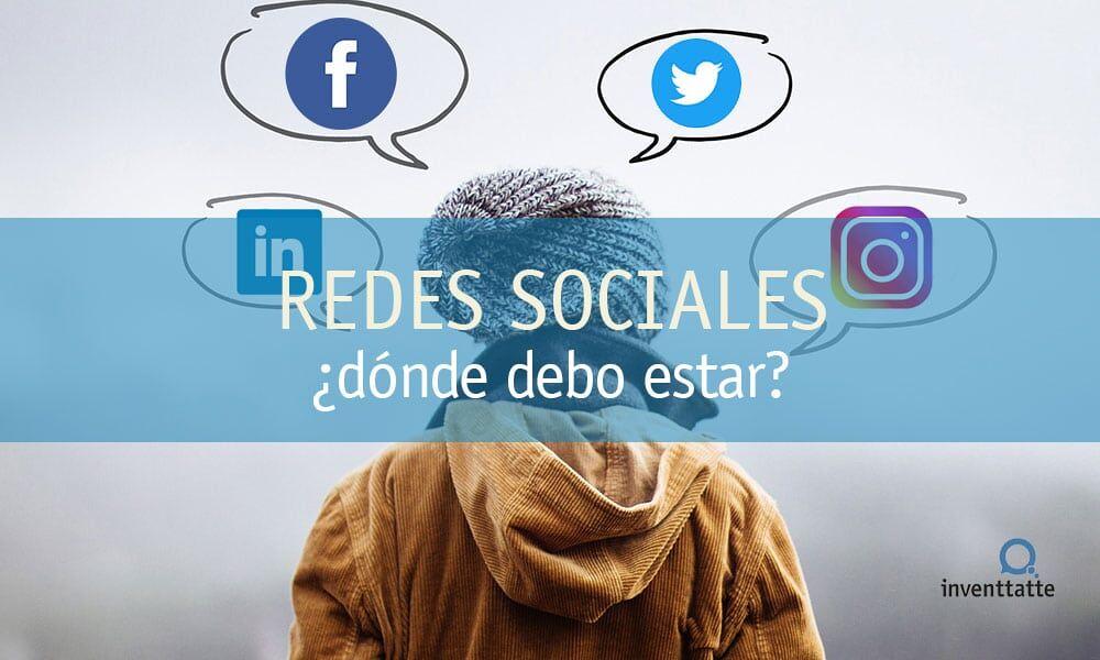 ¿En qué redes sociales debo estar?