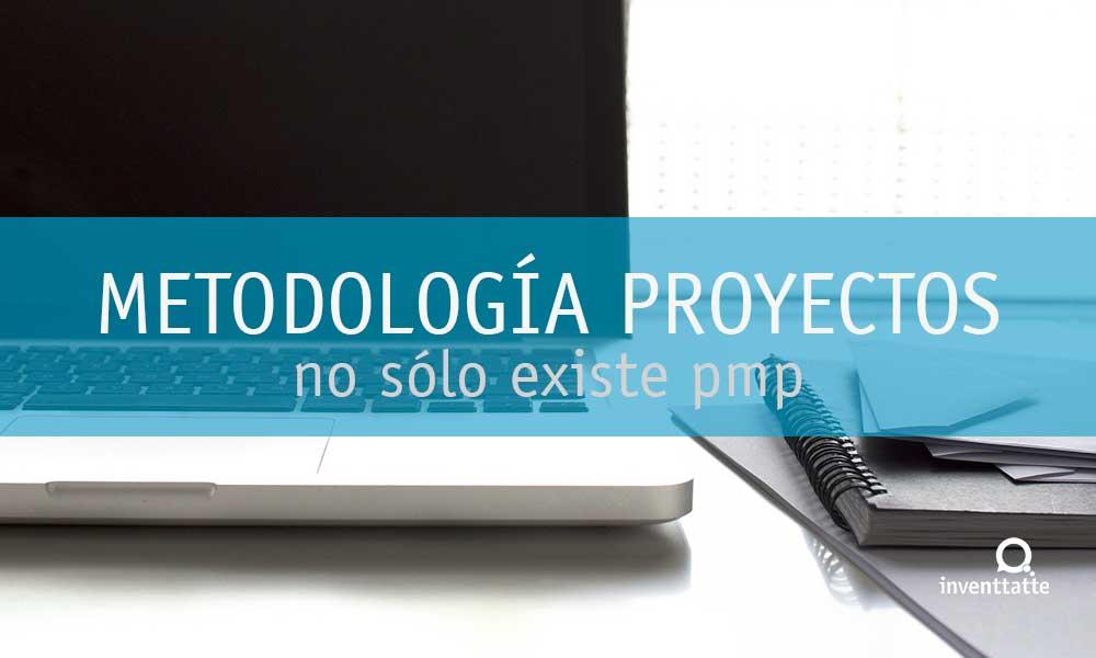 Metodología de Gestión de Proyectos, no sólo con PMP gestiona el hombre