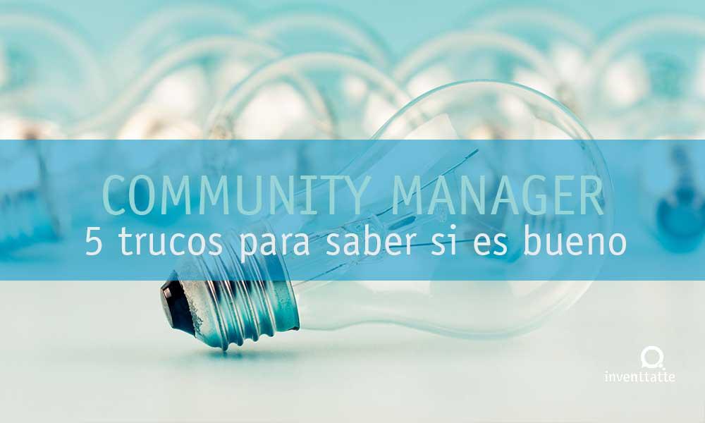 5 Trucos para saber si un Community Manager es bueno