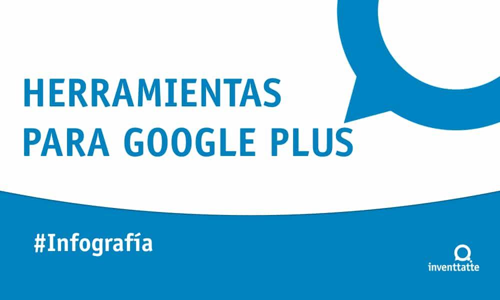 Infografía: Herramientas para Google Plus