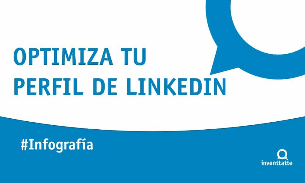 Infografía: Optimiza tu perfil de Linkedin