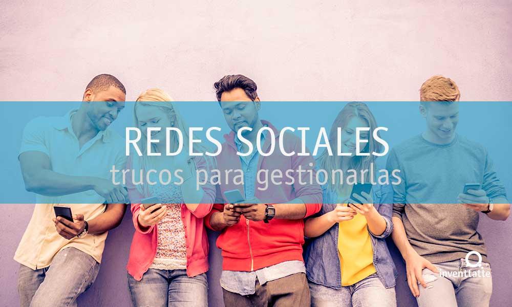 Trucos para gestionar Redes Sociales