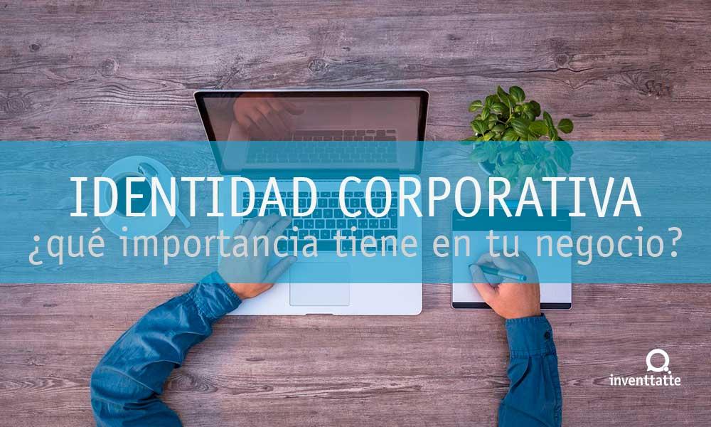 Ventajas de tener una identidad corporativa en tu negocio