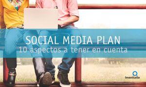 Social Media Plan: 10 aspectos a tener en cuenta