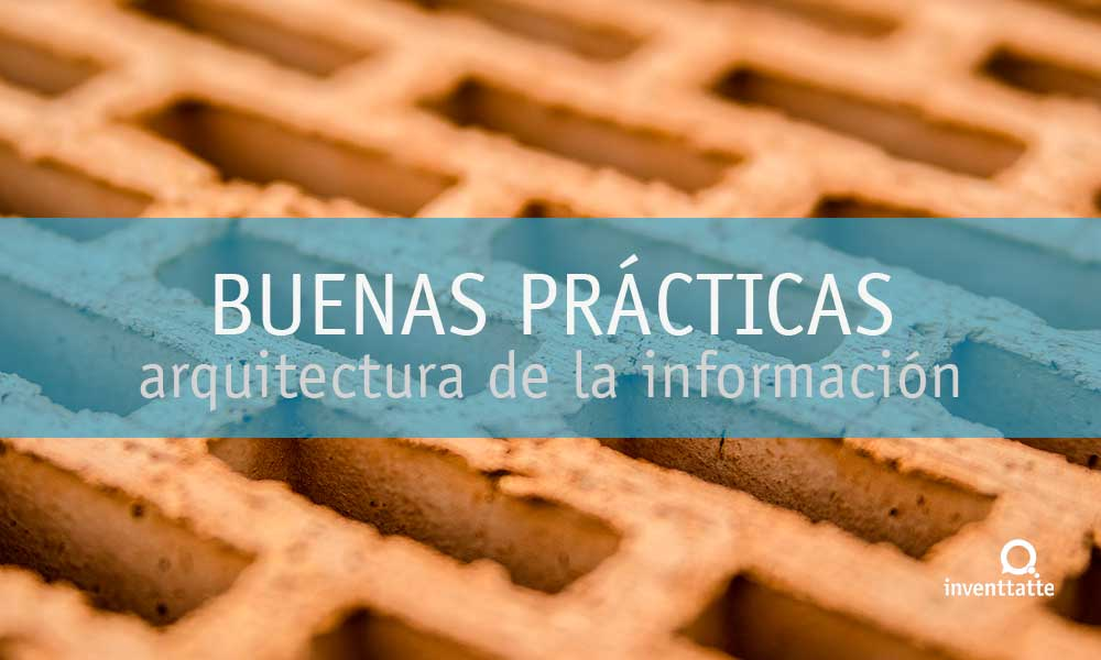 10 Buenas prácticas de la Arquitectura de la información