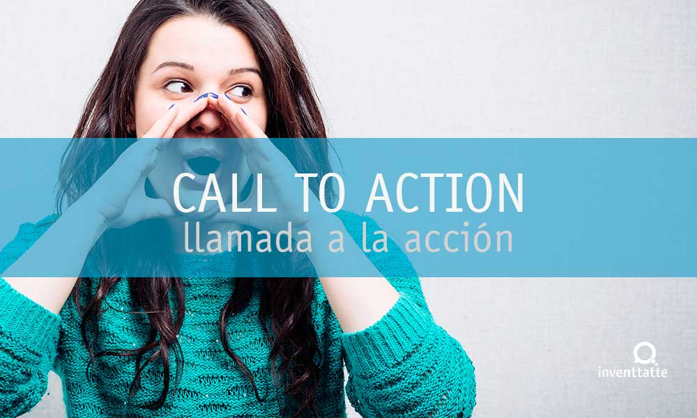 Call to Action o llamada a la acción