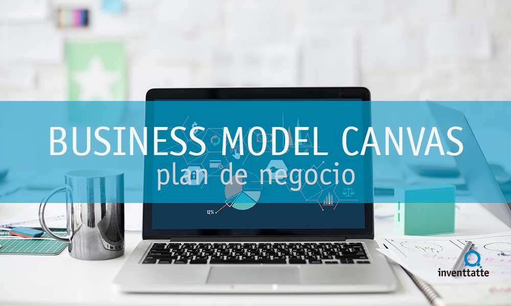 Elabora tu Plan de Negocio con Business Model Canvas