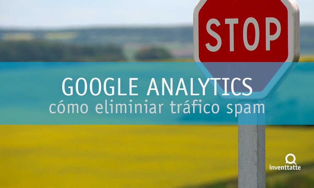 ¿Cómo eliminar tráfico spam Google Analytics?