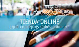 ¿Qué conceptos debes saber de una tienda online?