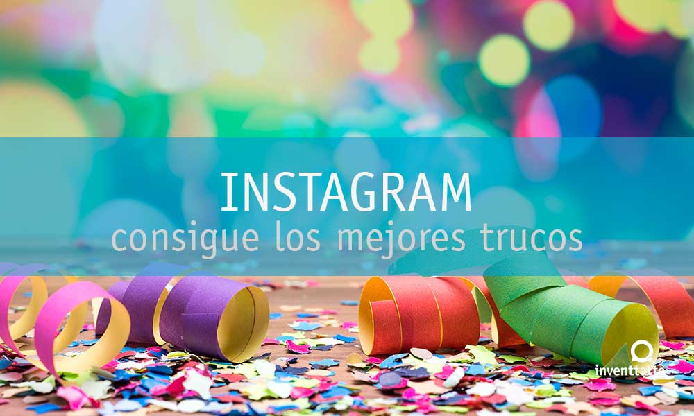 Consigue los mejores trucos para Instagram