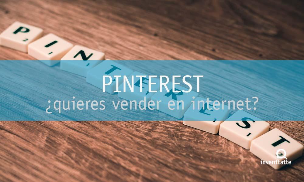 ¿Quieres vender en internet? Ten presencia en Pinterest