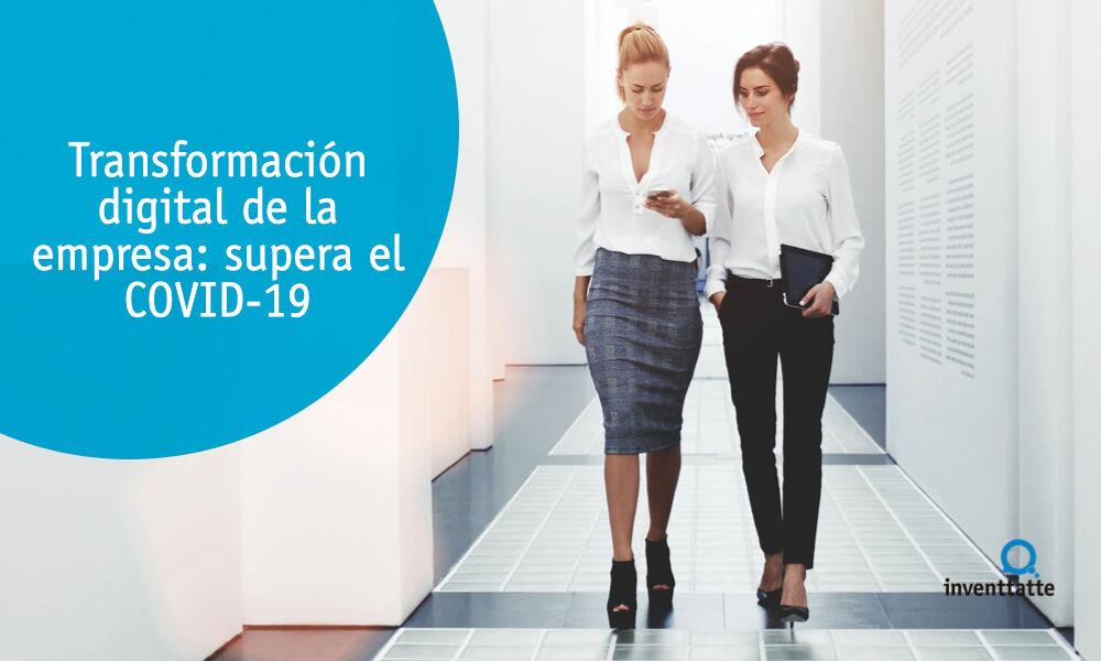 Transformación digital de las empresas: supera el COVID-19
